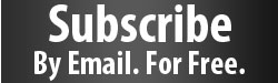 Subscribe For Free Via Email