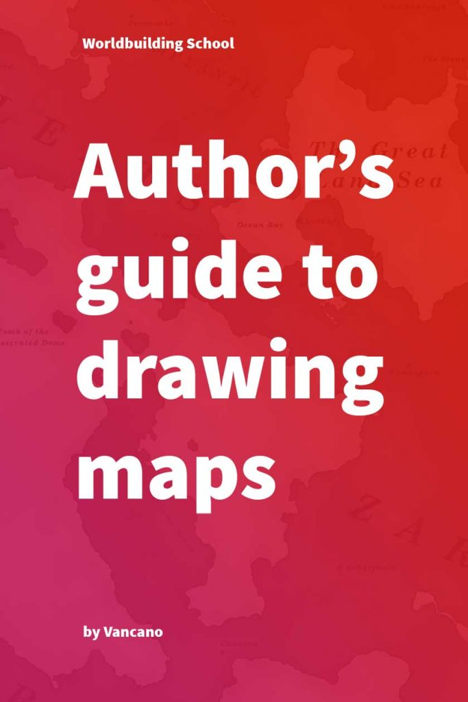 Author's guide to drawing maps by the Worldbuilding School